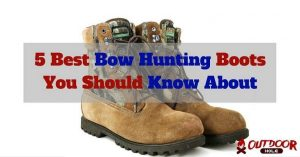 The 5 Best Bow Hunting Boots You Should Know About