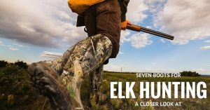 A Closer Look At The 7 Best Boots For Elk Hunting