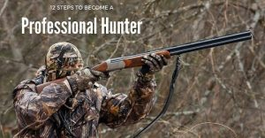 How To Become A Professional Hunter?
