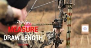 How To Measure Draw Length For A Bow – The Ultimate Guide