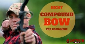 How To Choose The Best Compound Bow For Beginners?