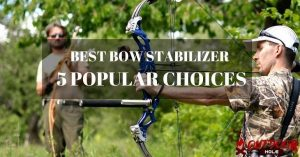 What Is The Best Bow Stabilizer? 5 Most Popular Choices
