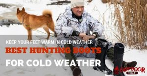 What are the Best Hunting Boots For Cold Weather This Year?