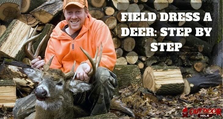 how to gut field dress a deer step by step