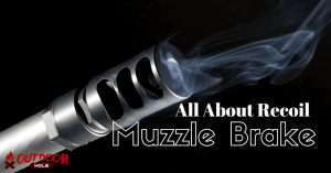 What Does A Muzzle Brake Do? All You Need To Know About Recoil