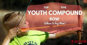 What Is The Best Youth Compound Bow On The Market And Where To Buy From?