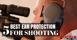 What Is The Best Ear Protection For Shooting? The Ultimate Guide For Shooters