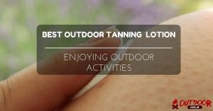 Best Outdoor Tanning Lotion | Our Buyer's Guide