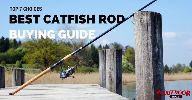 Top 7 of The Best Catfish Rod Reviews – Buyer's Guide of 2018