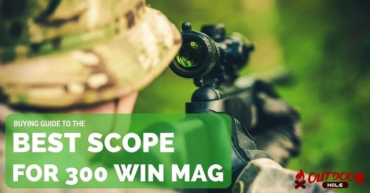 Best Scope For 300 Win Mag | Our Buyer's Guide